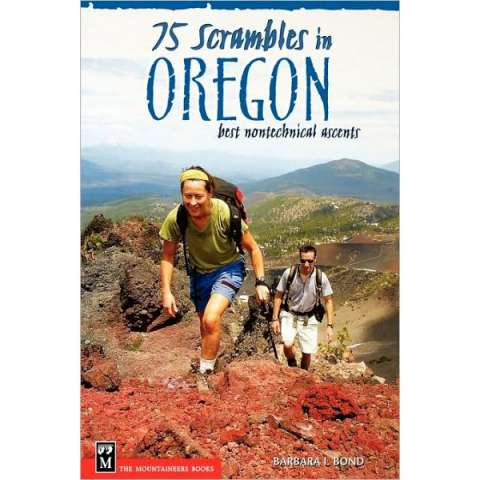 The Mountaineers Books 75 Scrambles in Oregon - Best Non-technical Ascents