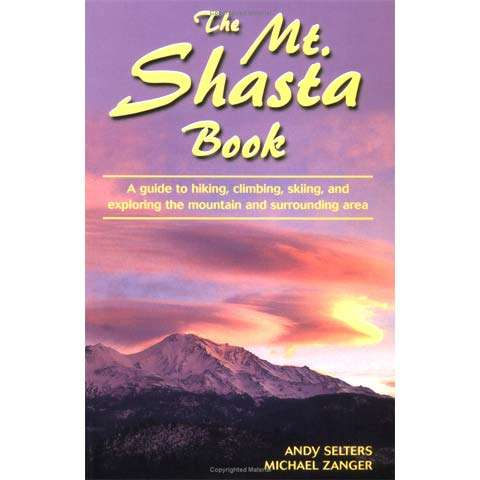 Wilderness Press The Mt. Shasta Book