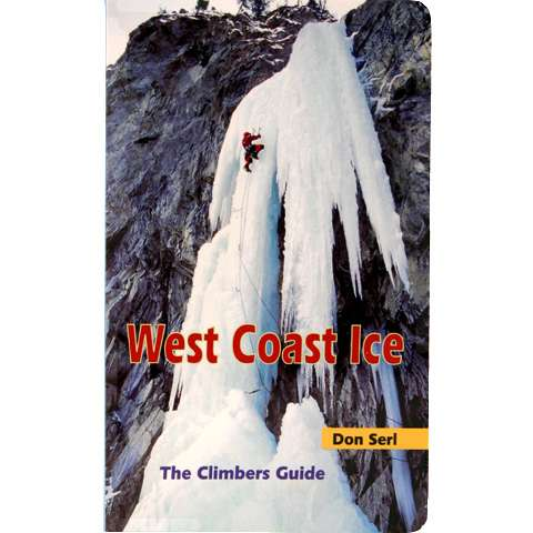 Elaho Publishing West Coast Ice: The Climbers Guide
