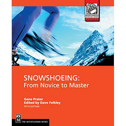 Mountaineers Books Snowshoeing From Novice to Master 5th Edition