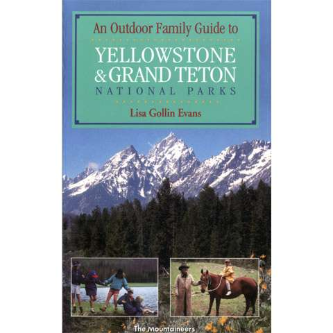 photo: The Mountaineers Books An Outdoor Family Guide to Yellowstone & Grand Teton National Parks us mountain states guidebook