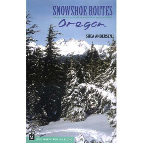 Mountaineers Books Snowshoe Route Oregon
